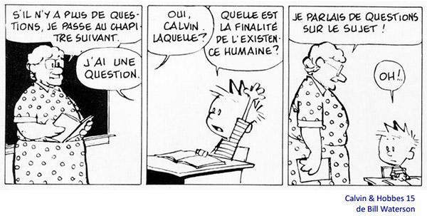 BD de Calvin et Hobbes où Calvin pose une question existentielle à sa maitresse